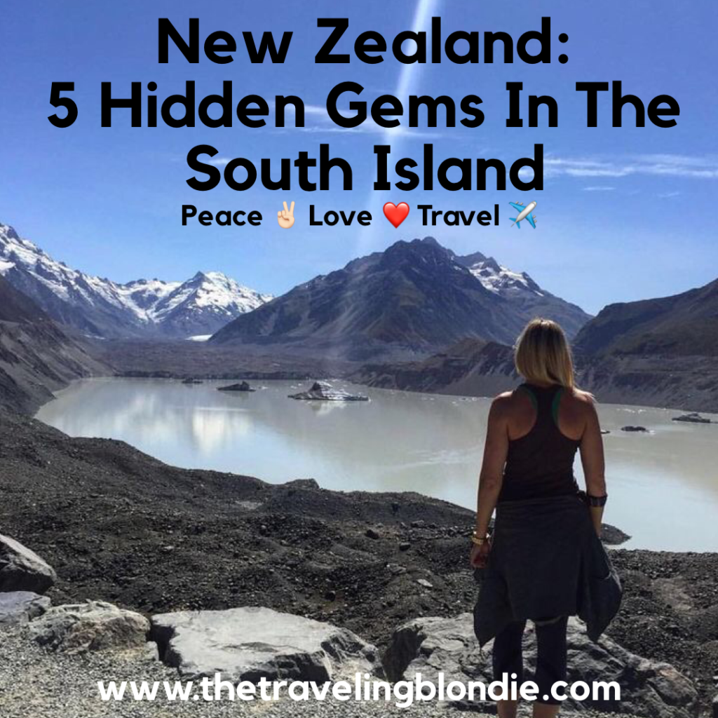 New Zealand: 5 Hidden Gems In The South Island